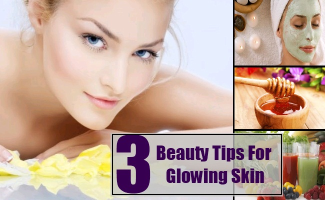 Natural Beauty Tips For Glowing: Top-Notch Tips For Glowing Skin