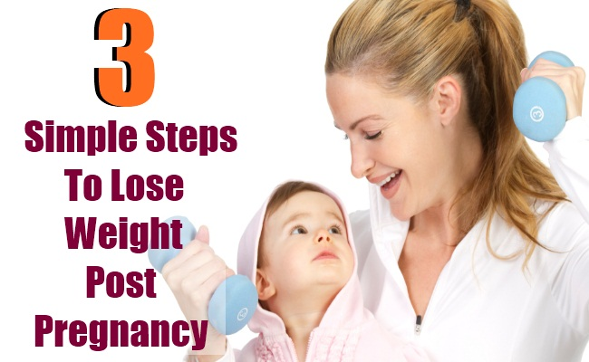 3 Simple Steps To Lose Weight Post Pregnancy | Lady Care ...